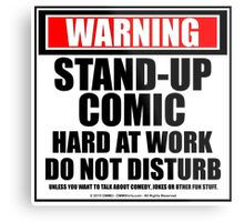 Warning Stand-up Comic Hard At Work Do Not Disturb Metal Print