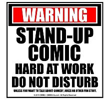 Warning Stand-up Comic Hard At Work Do Not Disturb Photographic Print