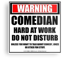 Warning Comedian Hard At Work Do Not Disturb Metal Print
