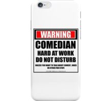 Warning Comedian Hard At Work Do Not Disturb iPhone Case/Skin