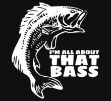 I'm all about that bass - fishing t-shirt by callmeberty