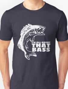 I'm all about that bass - fishing t-shirt Unisex T-Shirt