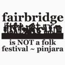 Fairbridge is NOT a folk festival! (3 inches) by ligortees