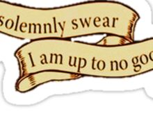 I Solemnly Swear I Am Up to No Good Banner Sticker