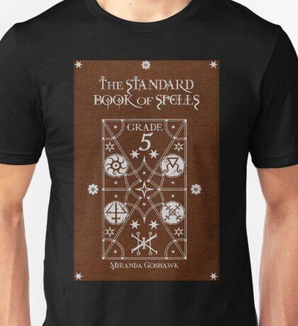 The Standard Book of Spells: Grade 5 Unisex T-Shirt