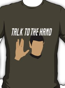 Talk to the Vulcan Hand T-Shirt