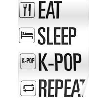 EAT SLEEP KPOP REPEAT  Poster