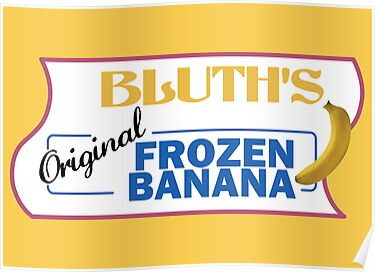 bluth&#x27;s frozen banana { with banana } . arrested dev by timmehtees