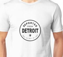 Deported from Detroit Unisex T-Shirt