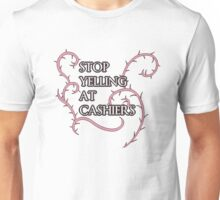 Stop Yelling At Cashiers Unisex T-Shirt