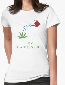 I love gardening Womens Fitted T-Shirt