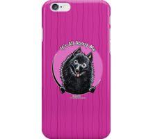 Schipperke :: It's All About Me iPhone Case/Skin