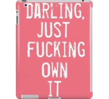 Just Own It - a feminist quote iPad Case/Skin