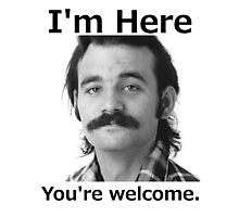 I'm Here You're Welcome - Black Photographic Print