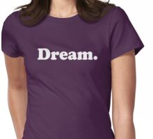 Dream Womens Fitted T-Shirt