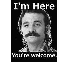 I'm Here You're Welcome - White Photographic Print