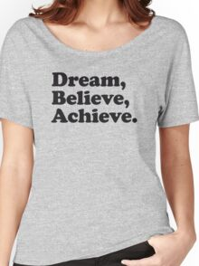 Dream Believe Achieve Women's Relaxed Fit T-Shirt
