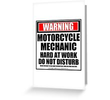 Warning Motorcycle Mechanic Hard At Work Do Not Disturb Greeting Card