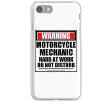 Warning Motorcycle Mechanic Hard At Work Do Not Disturb iPhone Case/Skin
