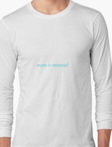 Anyone in chernasus?  Long Sleeve T-Shirt