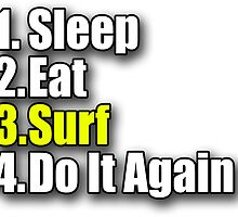 Surf T-Shirt - Surfing Clothing Sticker Bag Sleep Eat Do It Again by deanworld
