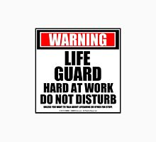 Warning Lifeguard Hard At Work Do Not Disturb Unisex T-Shirt