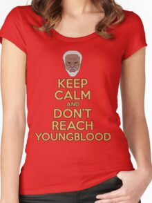 """""""Keep Calm and Don't Reach Youngblood"""" Women's Fitted Scoop T-Shirt"""