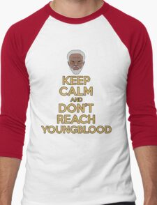 """Keep Calm and Don't Reach Youngblood"" T-Shirt"