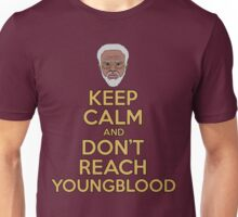 """Keep Calm and Don't Reach Youngblood"" Unisex T-Shirt"