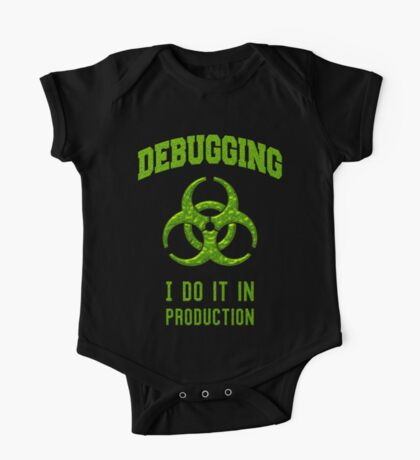 DEBUGGING I do it in production - Programmer Humor One Piece - Short Sleeve