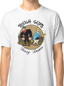 Tough Guys & Sassy Dames: Bruiser and Flo Classic T-Shirt