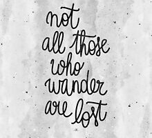 Not all those who wander are lost  by earthlightened