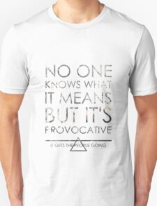 No One Knows Unisex T-Shirt