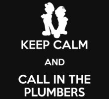 Keep Calm - Call in the Plumbers (White) by Adam Angold