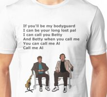 If you'll be my bodyguard Unisex T-Shirt