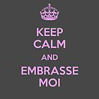 [Keep Calm] and Embrasse Moi by CuukieMonster