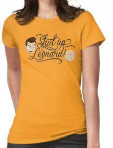 Shut Up Leonard! Womens Fitted T-Shirt