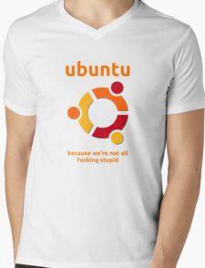 Ubuntu - because we're not all fucking stupid Mens V-Neck T-Shirt