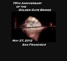 Fireworks - 75th Anniversary of the Golden Gate Bridge Unisex T-Shirt