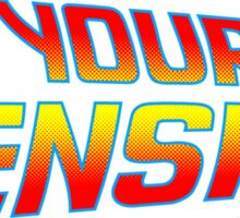 I'm Your Density Sticker