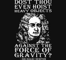 Dost Thou Even Hoist? - Sir Isaac Newton T-Shirt