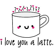 I Love You A Latte Photographic Print
