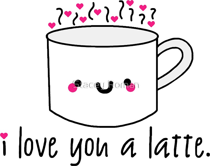 """Love You A Latte"""" Stickers by Stacey Roman 