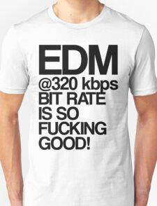 EDM at 320 kbps T-Shirt