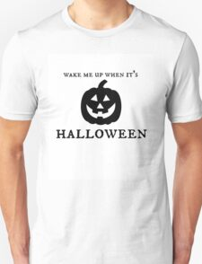 Wake Me Up When It's Halloween T-Shirt