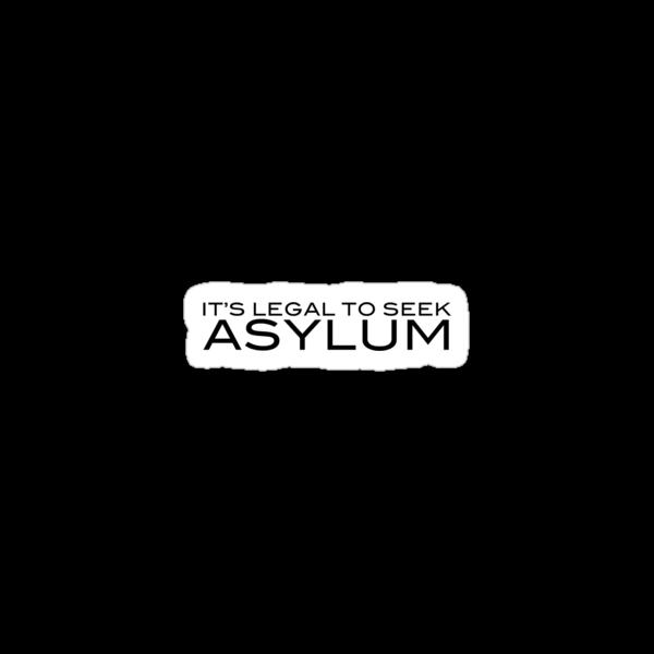 It's Legal To Seek Asylum - Black by craigm
