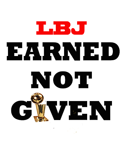 Earned not given- lebron james by Viral5