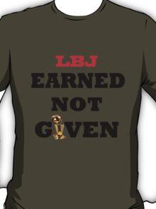 Earned not given- lebron james T-Shirt