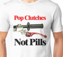 Pop Clutches Not Pills Unisex T-Shirt