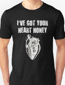 I've Got Your Heart Honey Unisex T-Shirt
